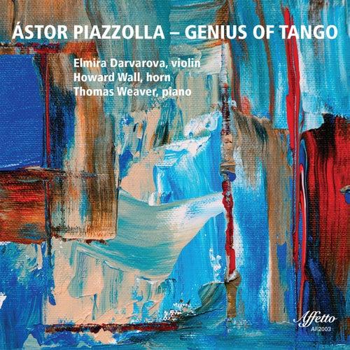 Astor Piazzolla: Genius of Tango von Elmira Darvarova