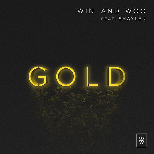 Gold (Feat. Shaylen) by Win and Woo