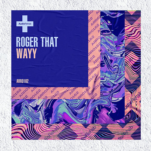 Wayy by Roger That