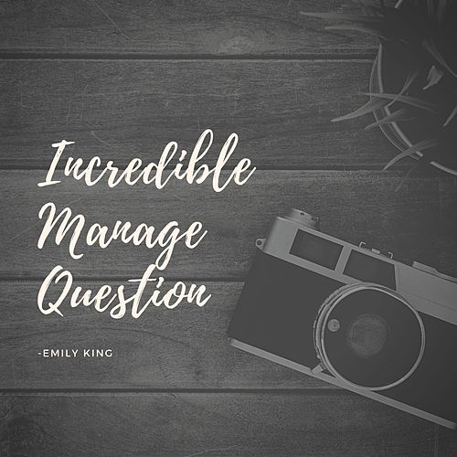 Incredible Manage Question von Emily King