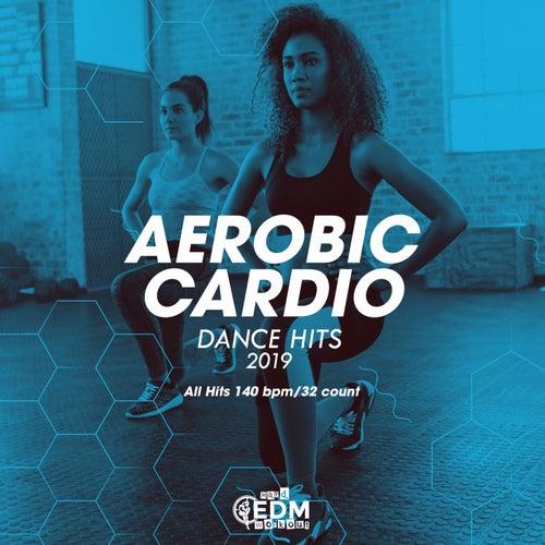 Aerobic Cardio Dance Hits 2019: All Hits 140 bpm/32 count de Hard EDM Workout