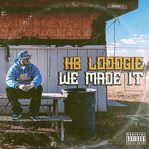 We Made It by Hb Loogie