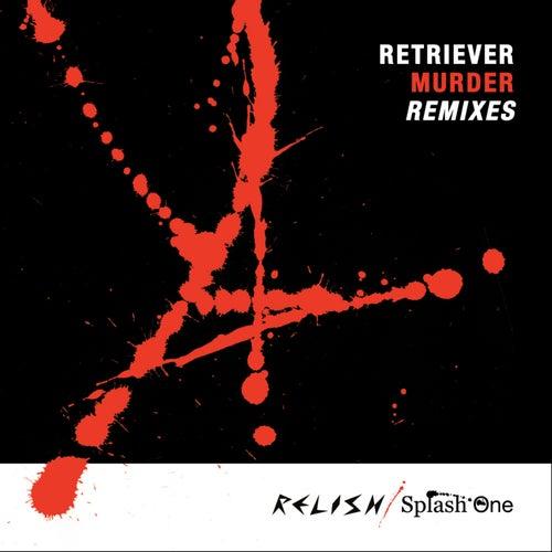Murder Remixes de Retriever