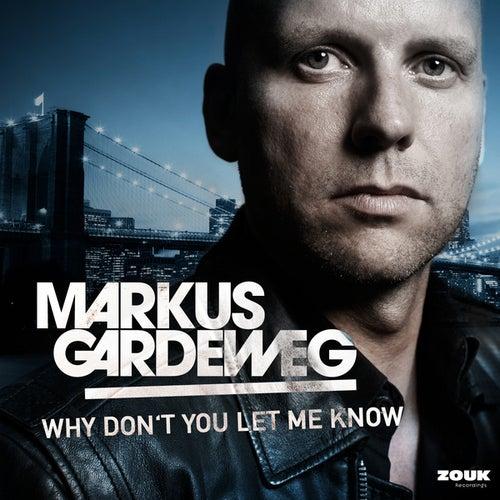 Why Don't You Let Me Know von Markus Gardeweg