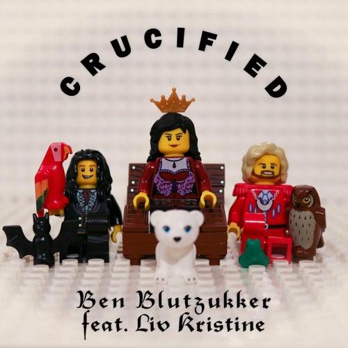 Crucified (feat. Liv Kristine) by Ben Blutzukker