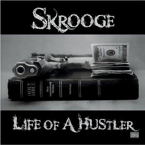 Life of A Hustler by Skrooge