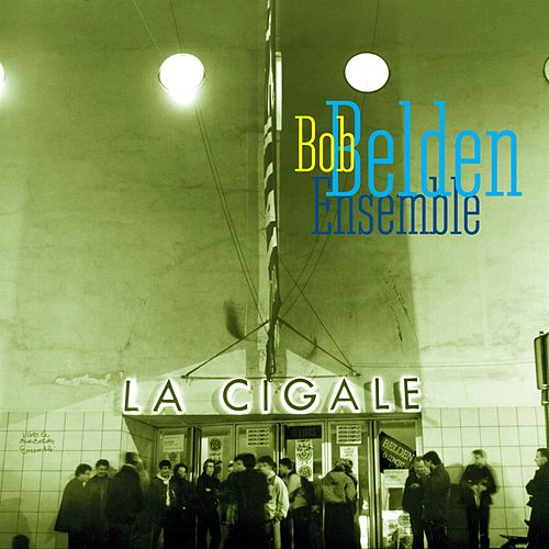 La Cigale (Live In Paris) de Bob Belden
