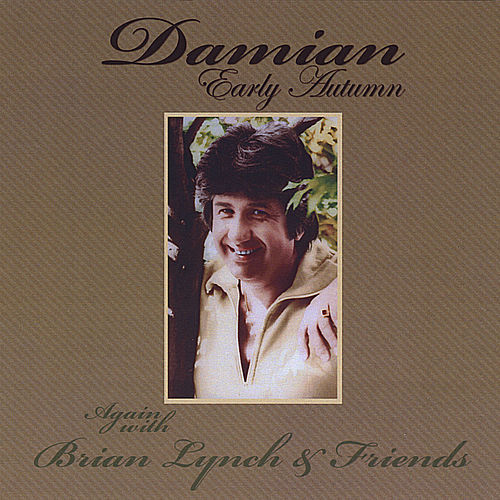 Early Autumn Again (with Brian Lynch & Friends) by Damian