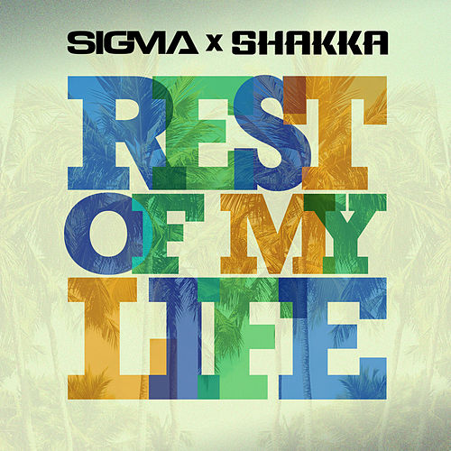 Rest Of My Life by Sigma
