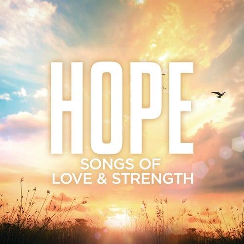 Hope: Songs Of Love & Strength van Various Artists