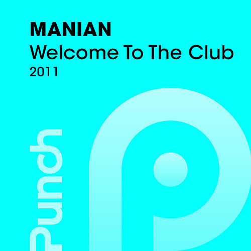 Welcome To The Club 2011 von Manian