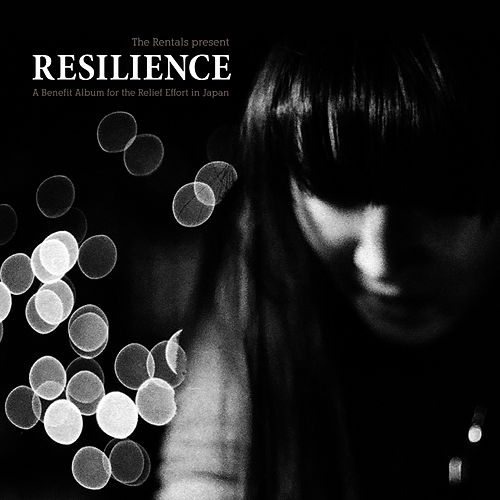 The Rentals Present: Resilience (A Benefit Album for the Relief Effort In Japan) de The Rentals