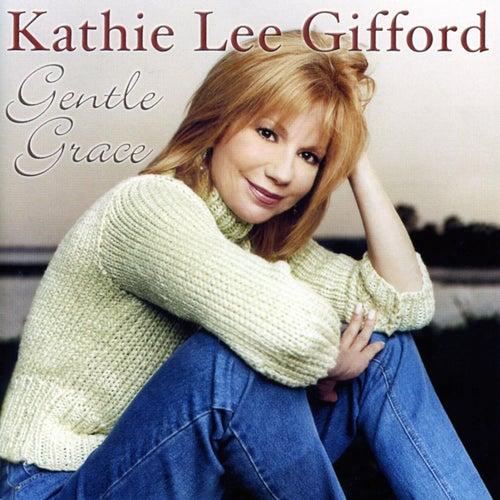 Gentle Grace by Kathie Lee Gifford