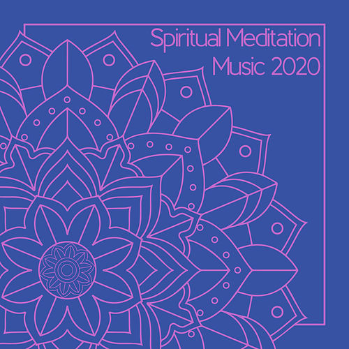 Spiritual Meditation Music 2020 by Asian Traditional Music