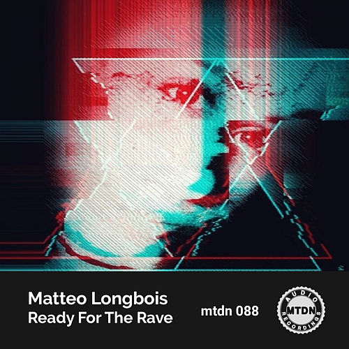 Ready For The Rave van Matteo Longbois