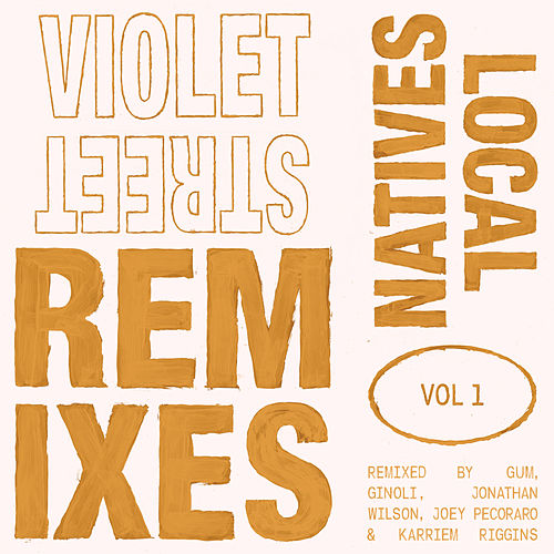 Violet Street (Remixes Vol. 1) di Local Natives