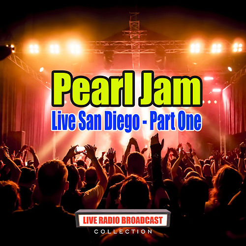 Live San Diego - Part One (Live) by Pearl Jam