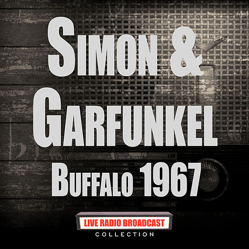 Buffalo 1967 (Live) by Simon & Garfunkel