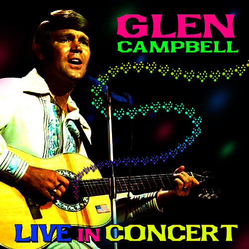 Live In Concert de Glen Campbell