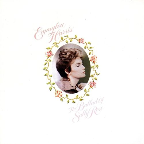 The Ballad Of Sally Rose by Emmylou Harris
