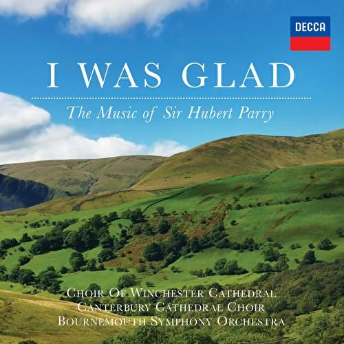 Parry - I Was Glad by Various Artists