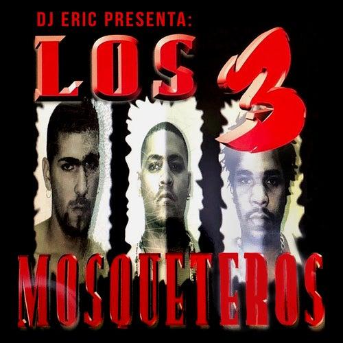 Dj Eric Presenta los 3 Mosqueteros de DJ Eric