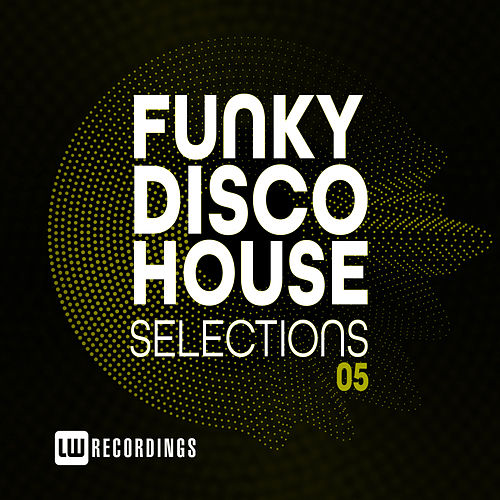 Funky Disco House Selections, Vol. 05 by Various Artists