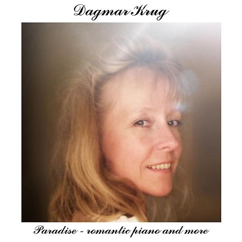 Paradise - romantic piano and more by Dagmar Krug