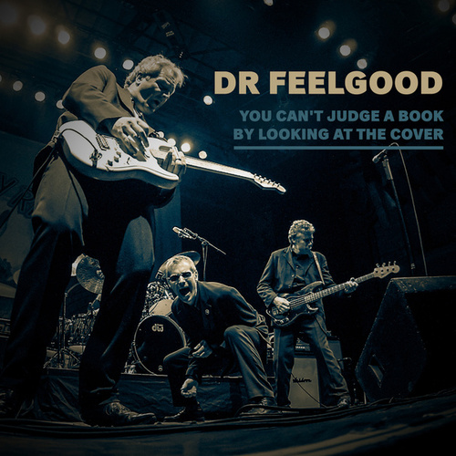 You Can't Judge a Book by Looking at the Cover by Dr. Feelgood