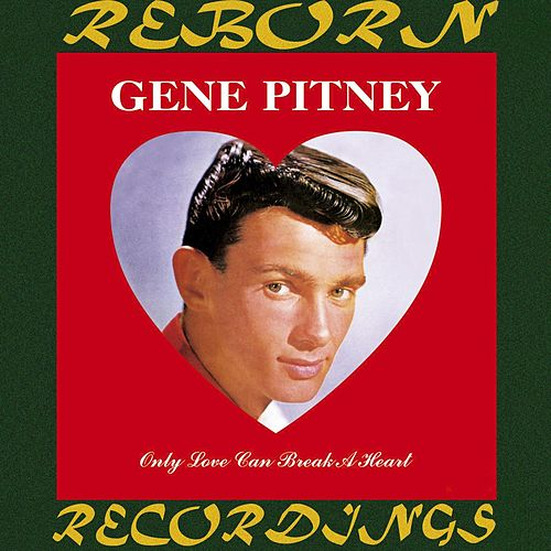 Only Love Can Break A Heart (HD Remastered) de Gene Pitney