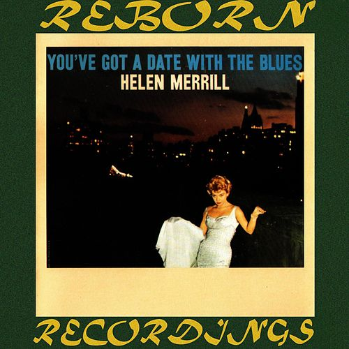 You've Got a Date with the Blues (HD Remastered) by Helen Merrill