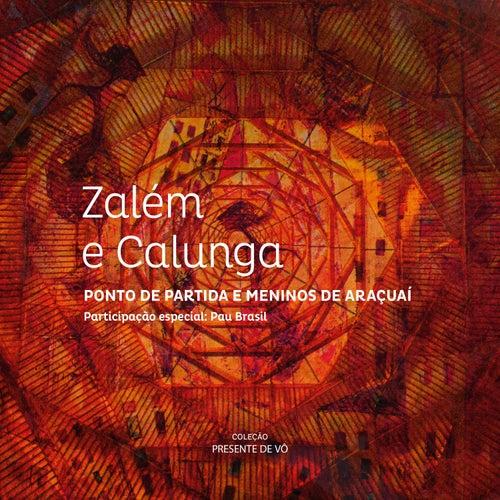 Coleção Presente de Vô: Zalém e Calunga de Ponto de Partida