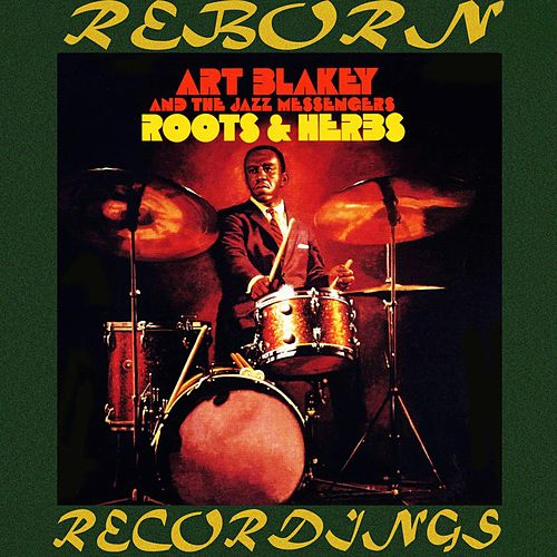Roots And Herbs, The Complete Sessions (HD Remastered) de Art Blakey