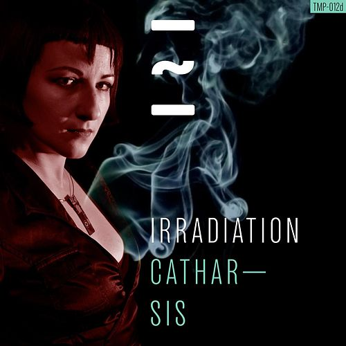 Catharsis by Irradiation