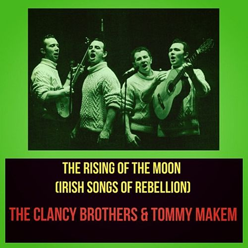 The Rising of the Moon (Irish Songs of Rebellion) de The Clancy Brothers