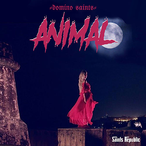 Animal by Domino Saints