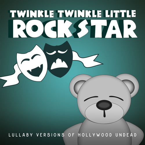 Lullaby Versions of Hollywood Undead de Twinkle Twinkle Little Rock Star