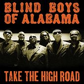 Take The High Road by The Blind Boys Of Alabama