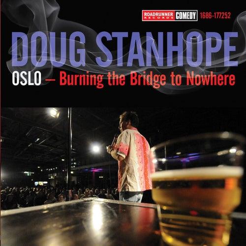 Oslo: Burning The Bridge To Nowhere by Doug Stanhope