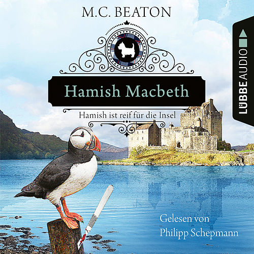 Hamish Macbeth ist reif für die Insel - Schottland-Krimis - Teil 6 (Ungekürzt) by M. C. Beaton