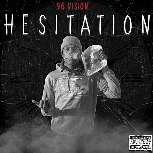 Hesitation by 96 Vision
