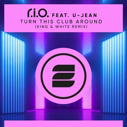 Turn This Club Around (King & White Remix) de R.I.O.