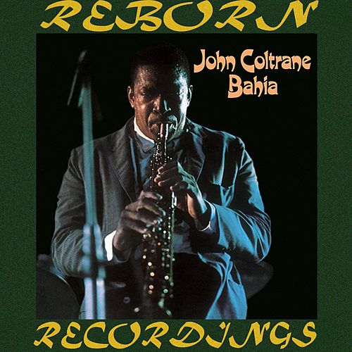 Bahia (HD Remastered) by John Coltrane