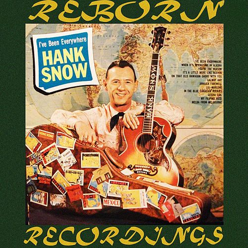 I've Been Everywhere (HD Remastered) by Hank Snow