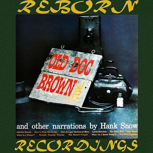 Old Doc Brown and Other Narrations (HD Remastered) by Hank Snow