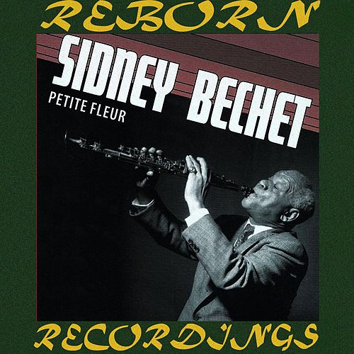 Petite Fleur - 1952 (HD Remastered) de Sidney Bechet