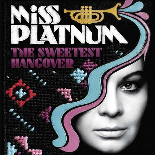 The Sweetest Hangover von Miss Platnum