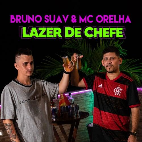 Lazer de Chefe de Bruno Suav