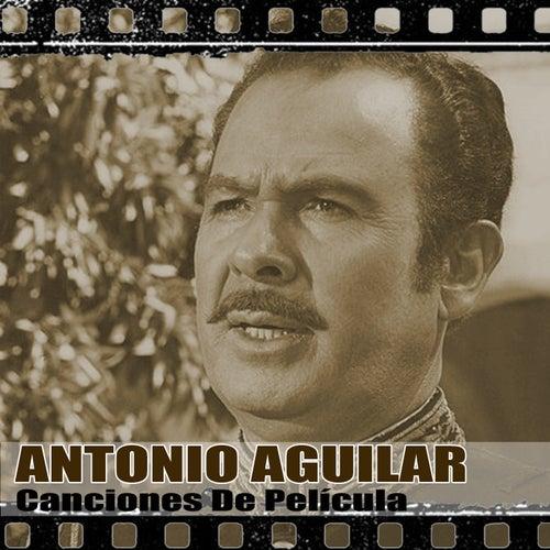 Canciones De Película (Remasterizado) de Antonio Aguilar