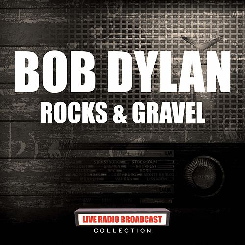 Rocks & Gravel (Live) by Bob Dylan
